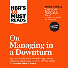 HBR's 10 Must Reads on Managing in a Downturn (Expanded Edition): HBR's 10 Must Reads Series