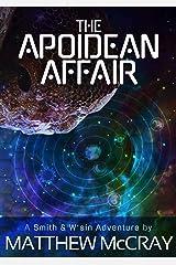 The Apoidean Affair (Smith & W'Sin Adventures Book 1) Kindle Edition