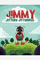 Jimmy The Jittery Jitterbug: (Children's New Experiences Books, Anxious Books For Kids, Calming Anxiety For Kids, Worry Book For Kids) Kindle Edition