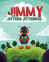 Jimmy The Jittery Jitterbug: (Children's New Experiences Books, Anxious Books For Kids, Calming Anxiety For Kids, Worry Bo...