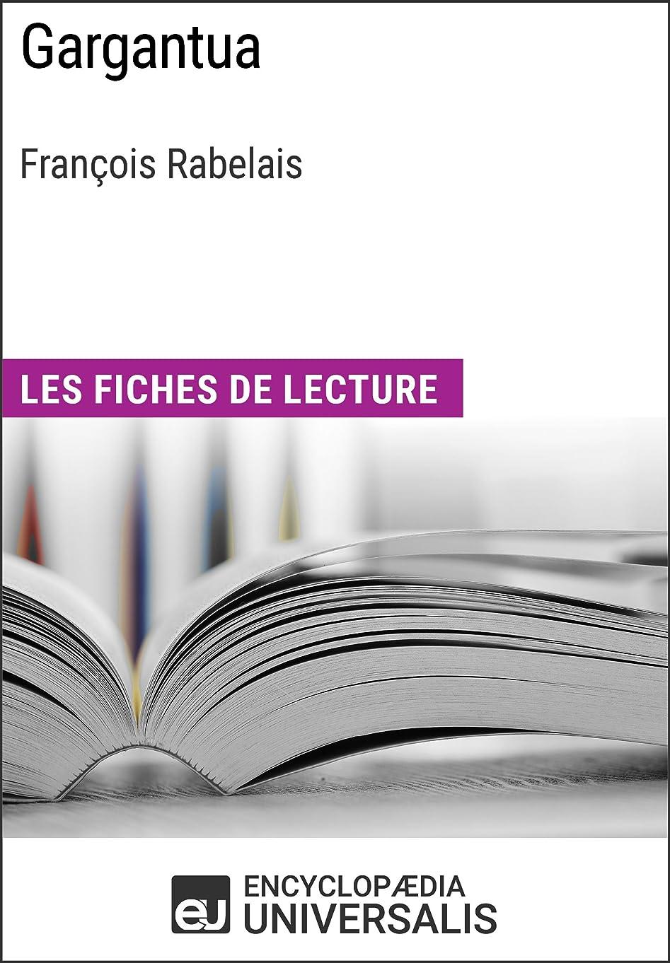 セーター確立します機知に富んだGargantua de Fran?ois Rabelais: Les Fiches de lecture d'Universalis (French Edition)