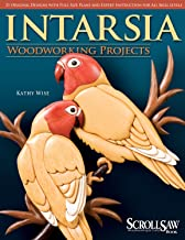 Intarsia Woodworking Projects: 21 Original Designs with Full-Size Plans and Expert Instruction for All Skill Levels (Fox Chapel Publishing) (A Scroll Saw, Woodworking & Crafts Book)