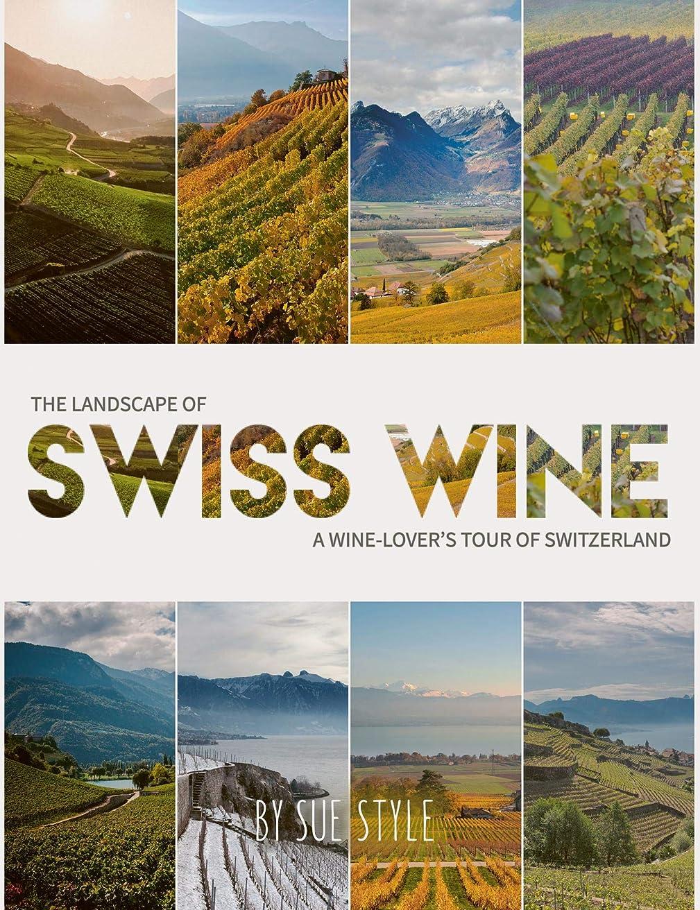 儀式突撃女王The Landscape of Swiss Wine: A wine-lover's tour of Switzerland (English Edition)