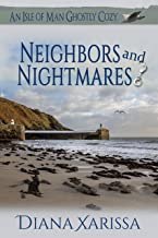 Neighbors and Nightmares (An Isle of Man Ghostly Cozy Book 14)