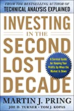 Investing in the Second Lost Decade: A Survival Guide for Keeping Your Profits Up When the Market Is Down (English Edition)