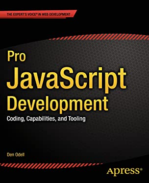 Pro JavaScript Development: Coding, Capabilities, and Tooling