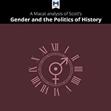 A Macat Analysis of Joan Wallach Scott's Gender and the Politics of History