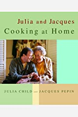 Julia and Jacques Cooking at Home: A Cookbook Hardcover