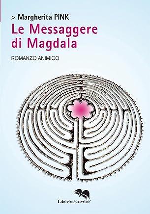 Le Messaggere di Magdala (spazioautori Vol. 3679)