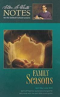 Family Seasons : Ellen G. White Notes