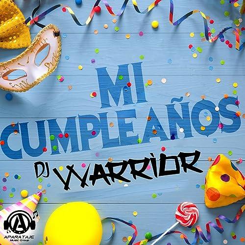 Mi Cumpleaños de Dj Warrior en Amazon Music - Amazon.es