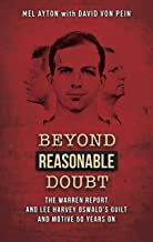 Beyond Reasonable Doubt: The Warren Report and Lee Harvey Oswald's Guilt and Motive 50 Years On