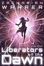 Liberators of the Dawn (Dawn Saga Book 4)