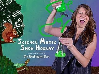 Science Magic Show Hooray!