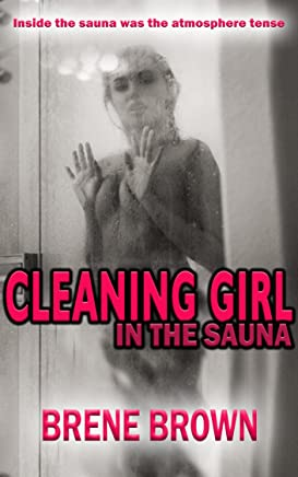 CLEANING GIRL IN THE SAUNA (Sexually Explicit Fiction Book 2)