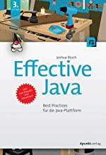 Effective Java: Best Practices für die Java-Plattform (German Edition)