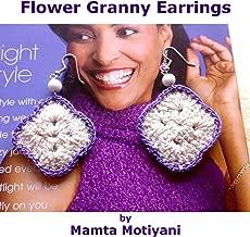 Flower Granny   Crochet Earrings Pattern: A Unique Jewelry For Stylish Women & Hippie Chic Girls (Crochet Jewelry Patterns)