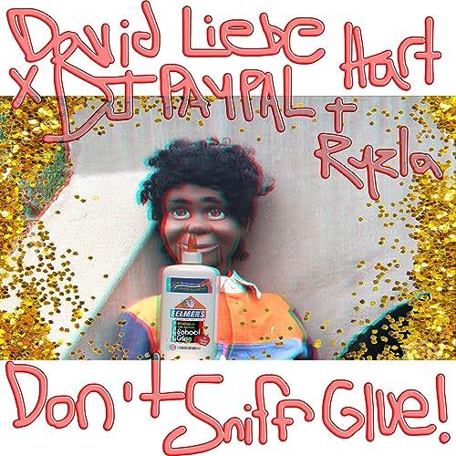 Dont Sniff Glue (DJ Paypal & Ryzla Remix) de David Liebe Hart en ...