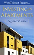 Investing in Apartments: Beginners Guide, Tips, and Advice to Investing in Apartments (Investing in Real Estate)