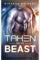 Taken by a Beast: An Alien Breeder Romance (Hearts of Stone Book 4) Kindle Edition