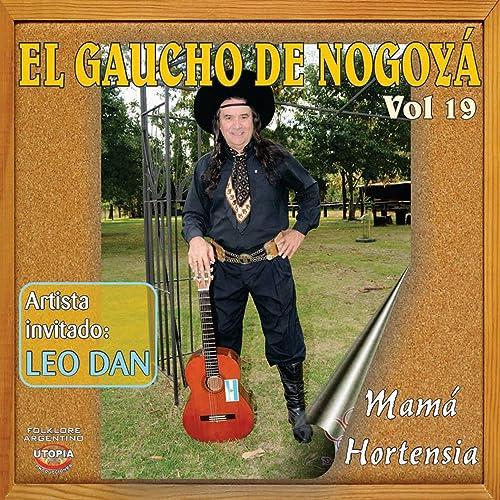 Mamá Hortensia by El Gaucho De Nogoyá on Amazon Music ...