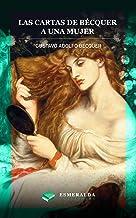 Las cartas de Gustavo Adolfo Bécquer. A una mujer (Anotado) (Spanish Edition)
