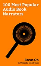 Focus On: 100 Most Popular Audio Book Narrators: Betty White, Benedict Cumberbatch, Rachel McAdams, Marion Cotillard, Rachel Weisz, Ralph Fiennes, Helen ... Stephen Colbert, David Tennant, etc.