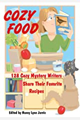 Cozy Food: 128 Cozy Mystery Writers Share Their Favorite Recipes Kindle Edition