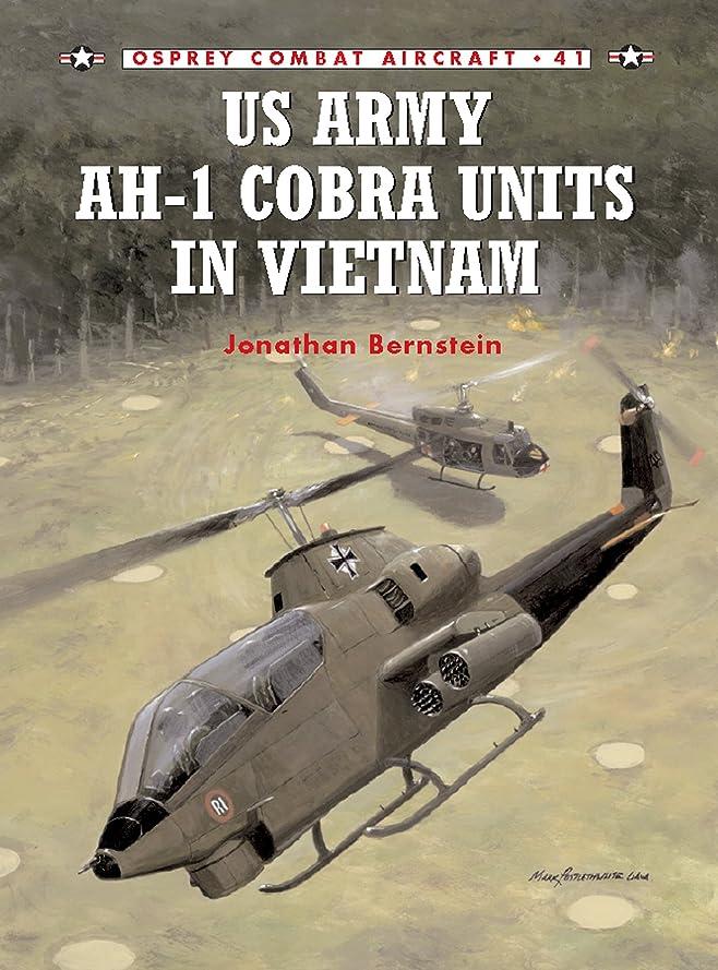 パプアニューギニア表示欲望US Army AH-1 Cobra Units in Vietnam (Combat Aircraft Book 41) (English Edition)