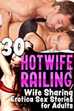 HOTWIFE RAILING : 30 Wife Sharing Erotica Sex Stories for Adults