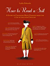 How to Read a Suit: A Guide to Changing Men's Fashion from the 17th to the 20th Century (English Edition)