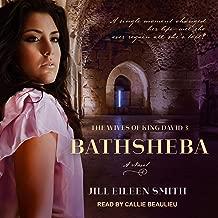 Bathsheba: A Novel: Wives of King David Series, Book 3
