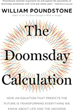 The Doomsday Calculation: How an Equation that Predicts the Future Is Transforming Everything We Know About Life and the U...