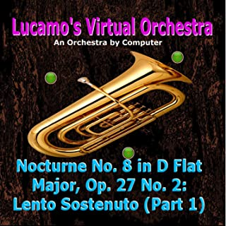 Nocturne No. 8 in D Flat Major, Op. 27 No. 2: Lento Sostenuto (Part 1)