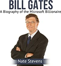 Bill Gates: A Biography of the Microsoft Billionaire