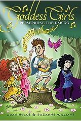 Persephone the Daring (Goddess Girls Book 11) Kindle Edition