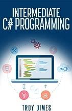C#: Intermediate C# Programming (C# Programming Language)