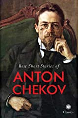 Best Short Stories of Anton Chekov Kindle Edition