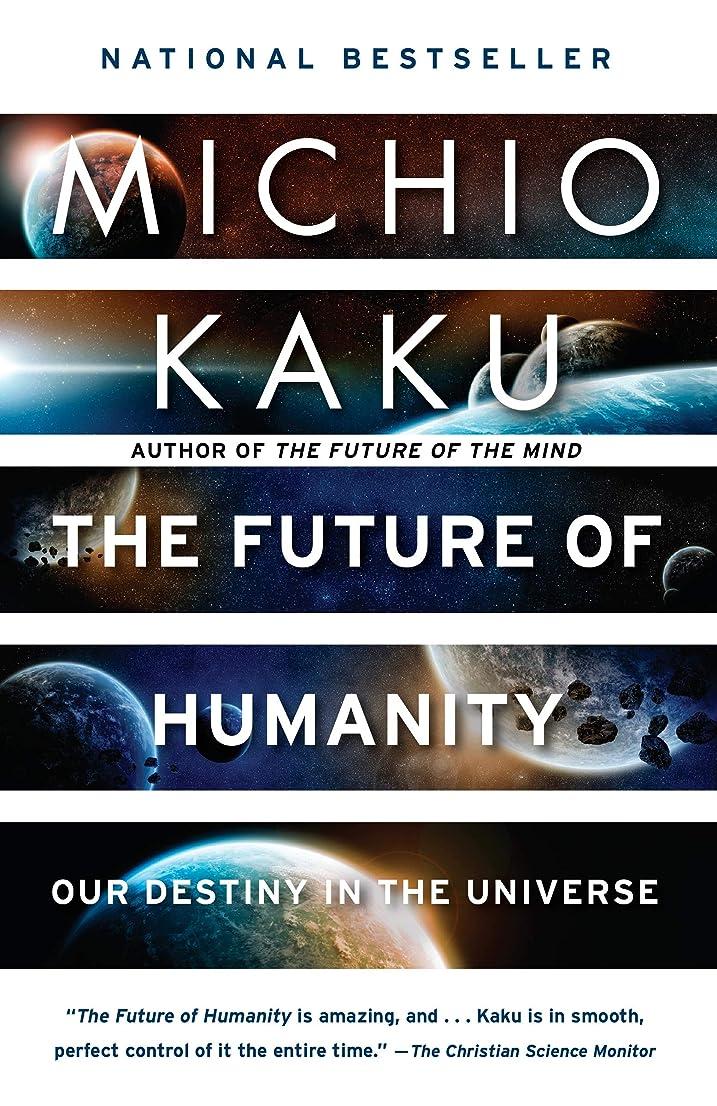 ゼリー盲目救いThe Future of Humanity: Terraforming Mars, Interstellar Travel, Immortality, and Our Destiny Beyond Earth (English Edition)