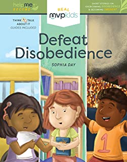 Defeat Disobedience: Short Stories on Overcoming Disobedience and Becoming Obedient