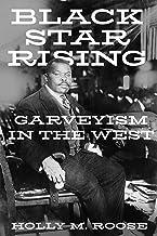 Black Star Rising: Garveyism in the West