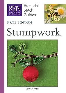RSN ESG: Stumpwork: Essential Stitch Guides (Royal School of Needlework Essential Stitch Guides)