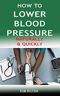 How to Lower Blood Pressure Naturally & Quickly: Powerful Tricks to Deal with Hypertension Using Supplements and Other Natural Remedies