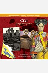 """Cixi """"The Dragon Empress"""" (The Thinking Girl's Treasury of Dastardly Dames) Kindle Edition"""
