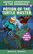 Potion of the Turtle Master: An Unofficial Minecrafters Novel (Aquatic Adventures in the Overworld)