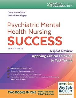 Psychiatric Mental Health Nursing Success: A Q&A Review Applying Critical Thinking to Test Taking (Davis's Q&a Success)