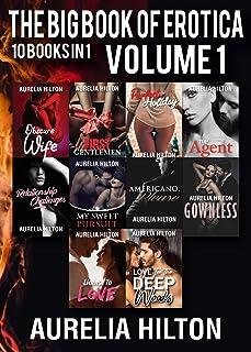 The Big Book of Erotica: 10 Books in 1: Volume 1 (A Hot & Steamy Aurelia Hilton's Romance Short Novel 41) (English Edition)