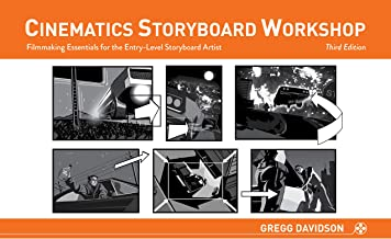 Cinematics Storyboard Workshop: Filmmaking Essentials for the Entry-Level Storyboard Artist