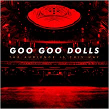 Best goo goo dolls the audience is this way Reviews