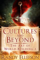 Cultures and Beyond (The Art of World Building Book 3) Kindle Edition